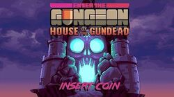Enter the Gungeon House of the Gundead - Arcade Game