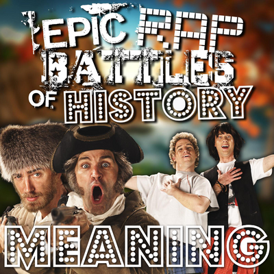 Lewis and Clark vs Bill & Ted Rap Meanings