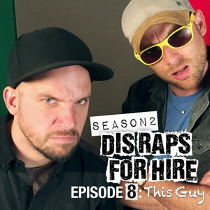 Dis Raps For Hire - Season 2 Episode 8