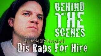 Dis Raps For Hire - Ep. 8 - Behind the Scenes