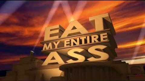 Eat My Entire Ass