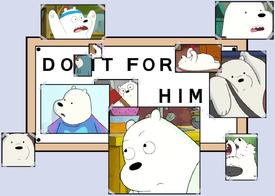 Do It For Ice Bear