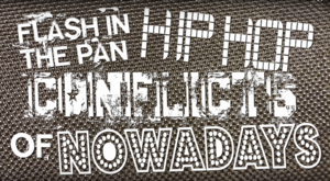 Flash In The Pan Hip Hop Conflicts Of Nowadays Logo