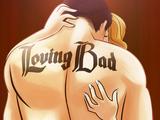 Loving Bad
