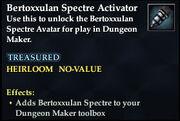 Bertoxxulan Spectre Activator