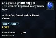 An aquatic grotto hopper