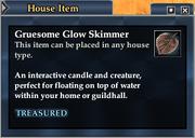 Gruesome Glow Skimmer