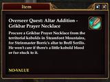 Overseer Quest: Altar Addition - Grikbar Prayer Necklace