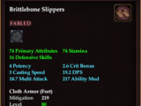 Brittlebone Slippers