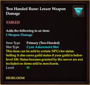 Two Handed Rune Lesser Weapon Damage (5 Bonus)