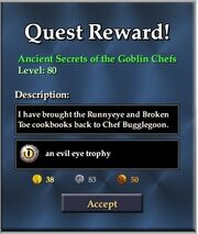 Ancient Secrets of the Goblin Chefs (Reward Dialog)