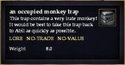 An occupied monkey trap