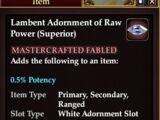 Lambent Adornment of Raw Power (Superior)