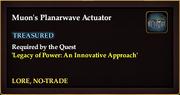 Muon's Planarwave Actuator