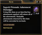Superb Prismatic Adornment Dislodger