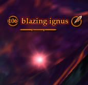 Blazing ignus