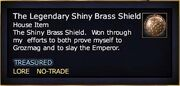 The Legendary Shiny Brass Shield
