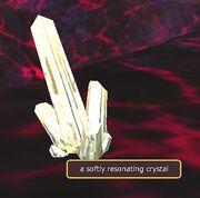 A softly resonating crystal
