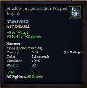 Shadow Juggernaught's Warped Impact