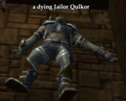 A dying Jailor Qulkor