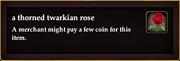 A thorned twarkian rose