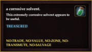A corrosive solvent