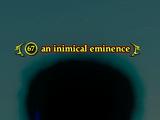 An inimical eminence