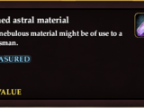 Refined astral material
