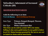 Veilwalker's Adornment of Increased Criticals (2H) (Collection Reward)