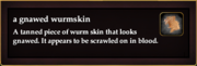 A gnawed wurmskin