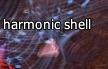 Harmonic shell