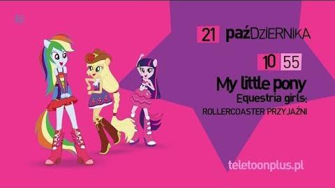 MLP Equestria Girls - Rollercoaster przyjaźni - Promo - teleTOON+
