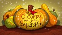 O Come, All Ye Squashful title card EGHU