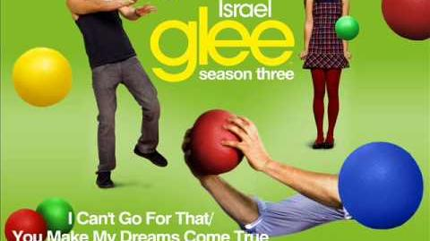 Glee Cast - I Can't Go For That You Make My Dreams Come True