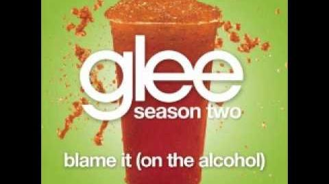 Glee Cast - Blame It On The Alcohol