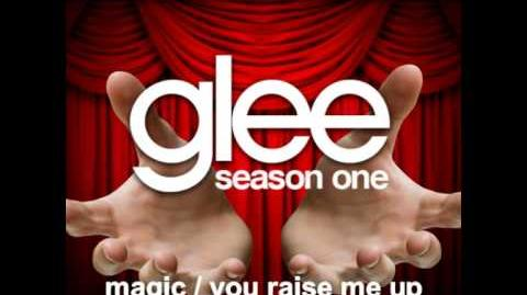 Magic You Raise Me Up - Glee Unreleased Song DOWNLOAD LINK