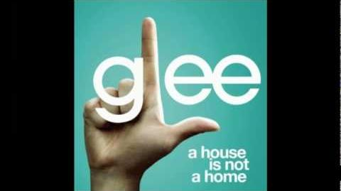 A House Is Not A Home - Glee