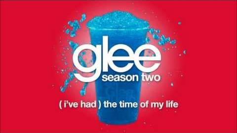 (I've Had) The Time of My Life Glee HD FULL STUDIO