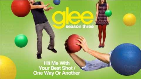 Hit me with your best shot One way or another - Glee
