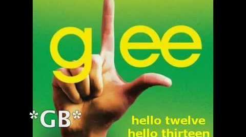 Glee - Hello Twelve, Hello Thirteen, Hello Love (FULL HQ Studio) W Lyrics