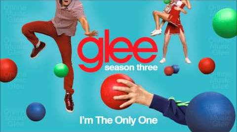 I'm the only one - Glee