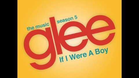 Glee - If I were a Boy (Full Version) Download Link