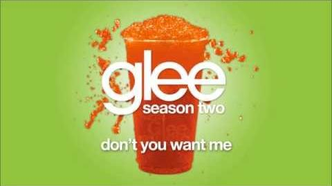 Glee Cast - Don't You Want Me