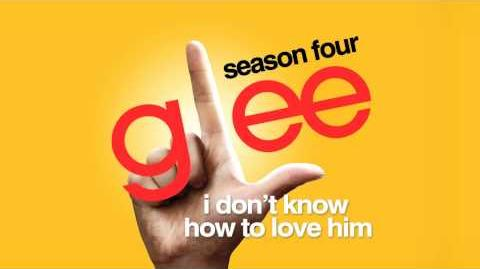 I Don't Know How To Love Him - Glee Cast HD FULL STUDIO