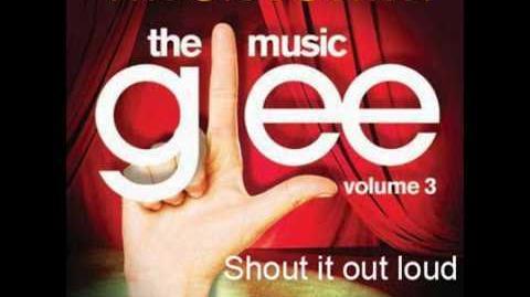 Glee Cast - Shout it out Loud