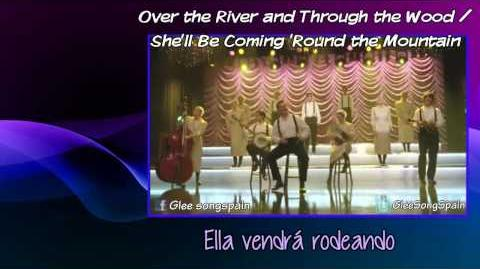 Glee - Over the River and Through the Wood She'll Be Coming 'Round The Mountain