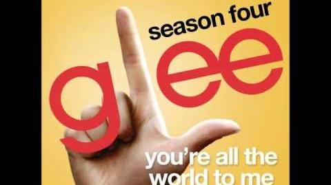 Glee - You're All The World To Me (DOWNLOAD MP3 LYRICS)