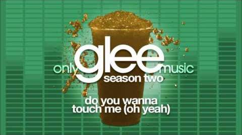 Glee Cast - Do You Wanna Touch Me (Oh Yeah) - Glee (Audio)