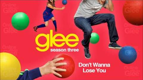 Glee Cast - Don't Wanna Lose You