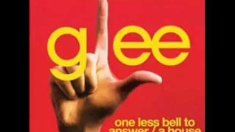 Glee Cast - One Less Bell To Answer A House Is Not A Home